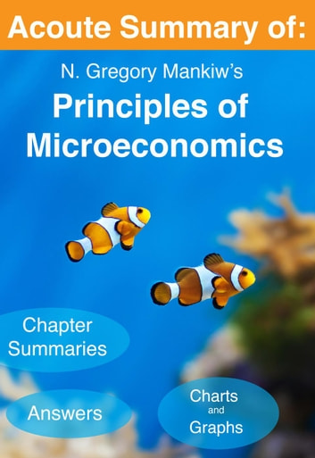 Acoute Summary Of N Gregory Mankiw S Principles Of Microeconomics 7th Edition