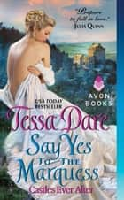 Say Yes to the Marquess ebook by Tessa Dare