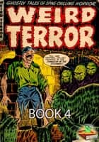 The Weird Terror Comic Book 4 - Ghostly Tales ebook by Comic Media