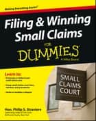 Filing and Winning Small Claims For Dummies ebook by Judge Philip Straniere