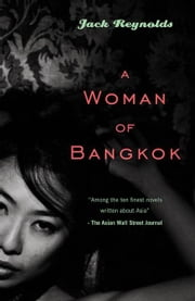 A Woman of Bangkok ebook by Jack Reynolds, Professor of Philosophy at Deakin University, Melbourne