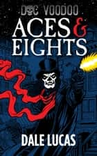Aces & Eights ebook by Dale Lucas