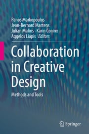 Collaboration in Creative Design - Methods and Tools ebook by Panos Markopoulos,Jean-Bernard Martens,Julian Malins,Karin Coninx,Aggelos Liapis