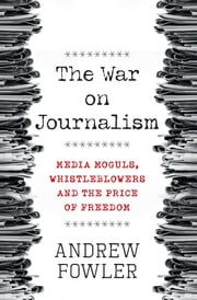 The War on Journalism ebook by Andrew Fowler