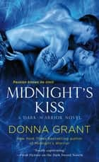 Midnight's Kiss - A Dark Warrior Novel ebook by Donna Grant