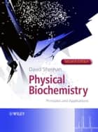 Physical Biochemistry ebook by David Sheehan
