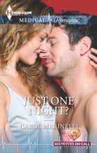 Just One Night? ebook by Carol Marinelli