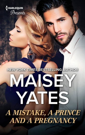 A mistake a prince and a pregnancy ebook by maisey yates a mistake a prince and a pregnancy ebook by maisey yates malvernweather Images