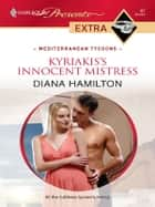 Kyriakis's Innocent Mistress ebook by Diana Hamilton