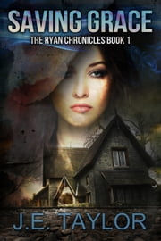 Angel Grace - The Ryan Chronicles Book 1 ebook by J.E. Taylor