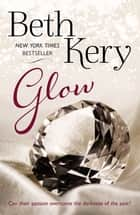 Glow ebook by Beth Kery