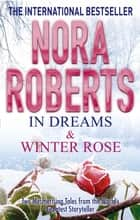 In Dreams & Winter Rose ebook by Nora Roberts