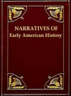 Original Narratives of Early American History - Spanish Explorers in the Southern United States 1528-1543 ebook by Various