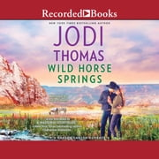 Wild Horse Springs audiobook by Jodi Thomas