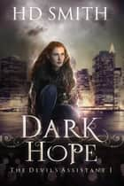Dark Hope ebook de The Devil's Assistant, #1