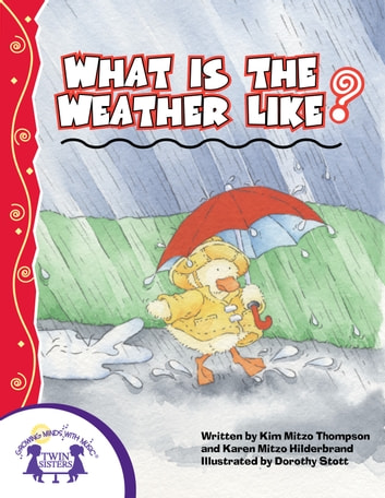 What Is The Weather Like Today? ebook by Kim Mitzo Thompson,Karen Mitzo Hilderbrand,Dorothy Stott