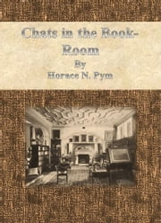 Chats in the Book-Room ebook by Horace N. Pym