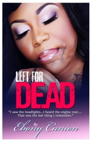 Left For Dead ebook by Ebony Canion