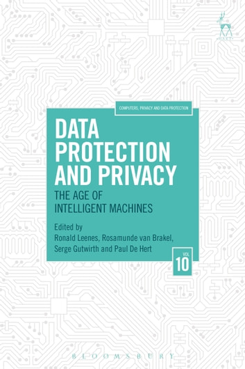 Data Protection and Privacy - The Age of Intelligent Machines ebook by
