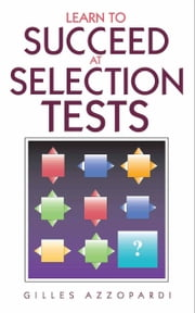 Learn to Succeed at Selection Tests ebook by Gilles Azzopardi