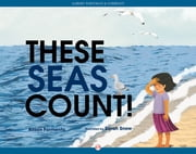 These Seas Count! ebook by Sarah Snow,Alison Formento
