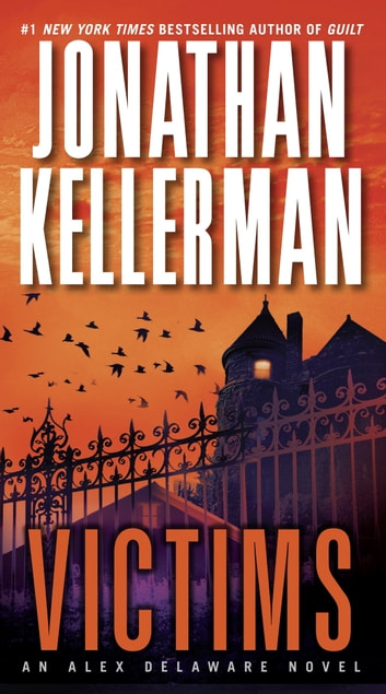 Victims - An Alex Delaware Novel ebook by Jonathan Kellerman