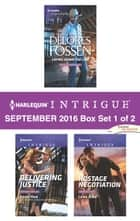 Harlequin Intrigue September 2016 - Box Set 1 of 2 - Laying Down the Law\Delivering Justice\Hostage Negotiation ebook by Delores Fossen, Barb Han, Lena Diaz