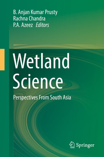 Wetland Science - Perspectives From South Asia ebook by