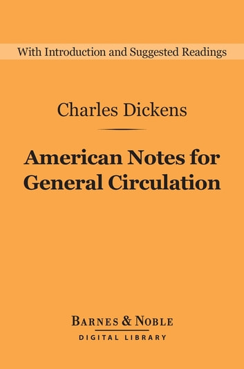 American Notes for General Circulation (Barnes & Noble Digital Library) ebook by Charles Dickens