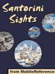 Santorini Sights: a travel guide to the top 12 attractions in Santorini, Greece (Mobi Sights)