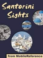 Santorini Sights: a travel guide to the top 12 attractions in Santorini, Greece (Mobi Sights) ebook by