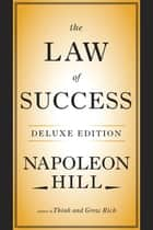 The Law of Success Deluxe Edition ebook by Napoleon Hill