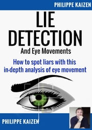 Lie Detection and Eye Movements ebook by philippe kaizen