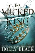 The Wicked King ekitaplar by Holly Black