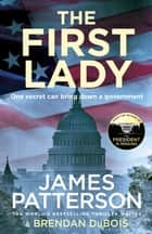 The First Lady - One secret can bring down a government ebook by James Patterson