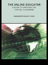 The Online Educator - A Guide to Creating the Virtual Classroom ebook by Maggie McVay Lynch