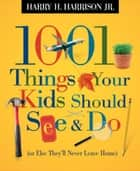 1001 Things Your Kids Should See and Do eBook by Harry Harrison