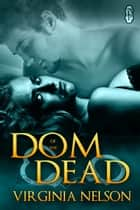 Dom of the Dead ebook by Virginia Nelson
