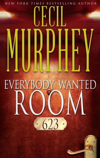 Everybody Wanted Room 623 ebook by Cecil Murphey