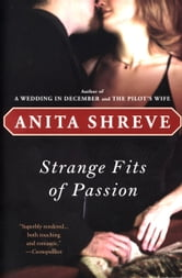 Strange Fits of Passion - A Novel ebook by Anita Shreve