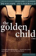 The Golden Child ebook by Penelope Fitzgerald