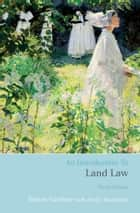 An Introduction to Land Law ebook by Simon Gardner,Ms Emily MacKenzie