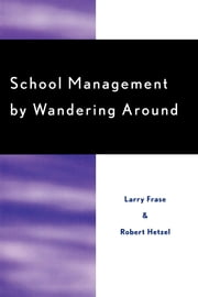 School Management by Wandering Around ebook by Larry Frase, Robert W. Hertzel