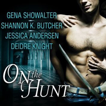 On the Hunt audiobook by Jessica Andersen,Shannon K. Butcher,Deidre Knight,Gena Showalter