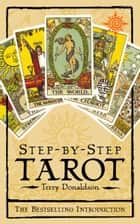 Step by Step Tarot ebook by Terry Donaldson