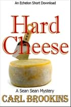 Hard Cheese ebook by Carl Brookins