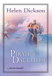 The Pirate's Daughter ebook by Helen Dickson