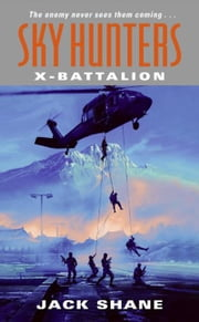 Sky Hunters: X-Battalion ebook by Jack Shane
