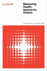 Measuring Health - Lessons for Ontario ebook by Anthony Culyer
