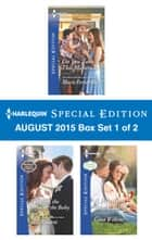 Harlequin Special Edition August 2015 - Box Set 1 of 2 - Do You Take This Maverick?\The Boss, the Bride & the Baby\A Reunion and a Ring ebook by Marie Ferrarella, Judy Duarte, Gina Wilkins